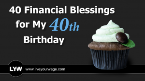 40 Financial Blessings for my 40th Birthday