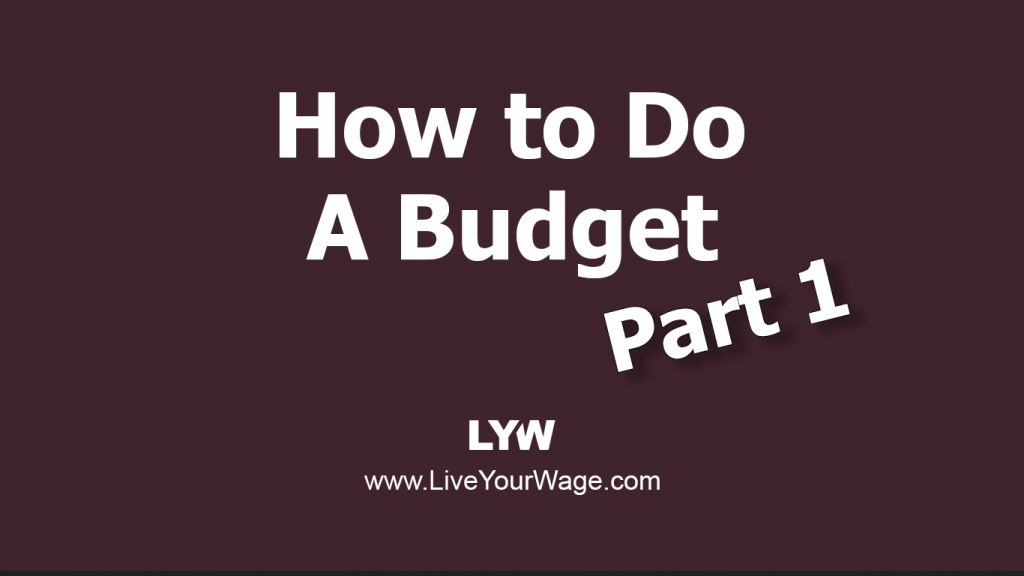 How to Do A Budget - Part 1