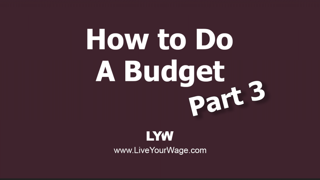 How to do a Budget - Part 3