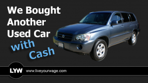 We bought another used car with cash.