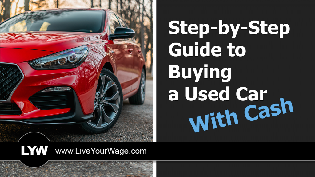 step-by-step guide to buying a used car with cash.