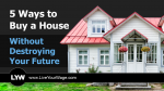 5 Ways to Buy a House Without Destroying Your Future