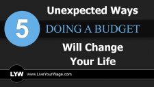 5 Unexpected Ways Doing a Budget Will Change Your Life