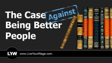 The Case Against Being Better People